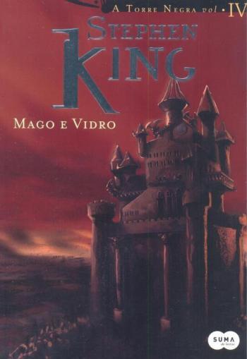 A Torre Negra 4 - Mago e Vidro