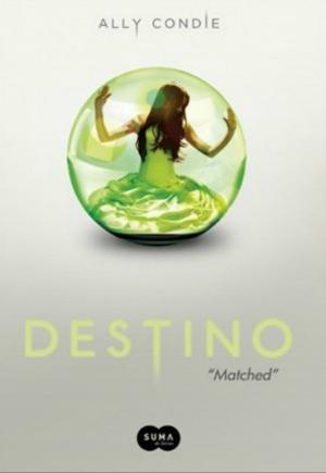 Destino - série Matched - Ally Condie
